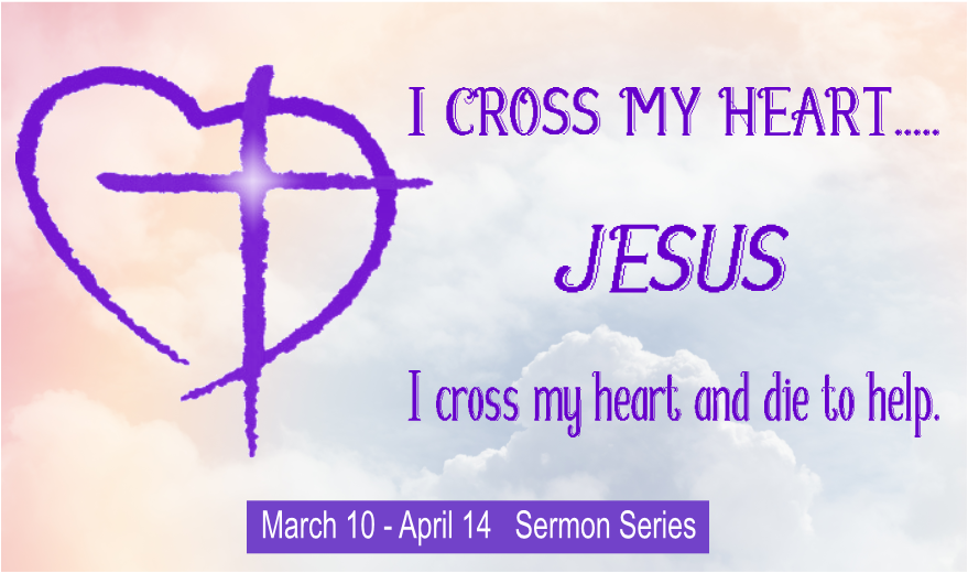 I Cross My Heart... Jesus: I Cross My Heart And Die To Help